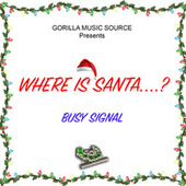 Where Is Santa? by Busy Signal