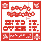 Home Is the Gift by Into It. Over It.