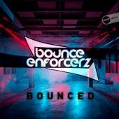 Bounced von Bounce Enforcerz
