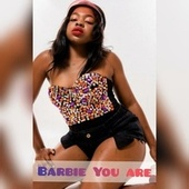 You are by Barbie