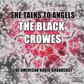 She Talks to Angels (Live) de The Black Crowes