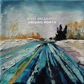 Driving North by Ross Bellenoit