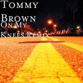 On My Knees (Remix) von Tommy Brown