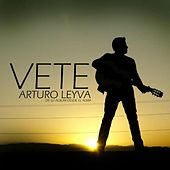 Vete - Single by Arturo Leyva