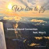 We Love to Fly de Salzburg Sound Connection