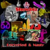 Perverted & Nasty von Showbiz