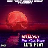 Lets Play (feat. Kirko Bangz) de Mr. Mono