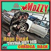 Dope Fiend Tryna Get His Corsica Back de Mozzy