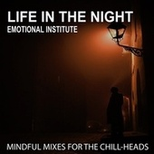 Life in the Night - Emotional Institute by Various Artists