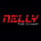 The Champ by Nelly
