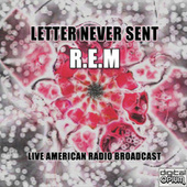 Letter Never Sent (Live) by R.E.M.