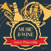 Music & Wine with Astor Piazzolla, Vol. 1 de Astor Piazzolla