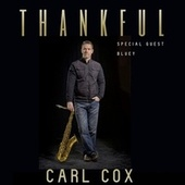 Thankful (feat. Bluey) by Carl Cox