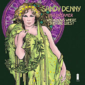 I'm A Dreamer / Who Knows Where The Time Goes by Sandy Denny