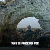 Such Das Glück Der Welt by Various Artists