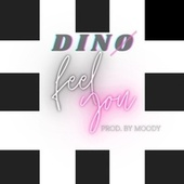 feel you by Dino