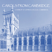 Carols from St John's College, Cambridge von The Choir of St. Johns College, Cambridge