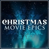 Christmas Movie Epics by L'orchestra Cinematique