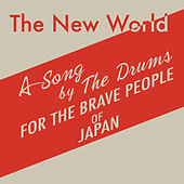 The New World by The Drums