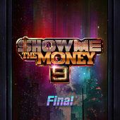 Show Me the Money 9 Final by Various Artists