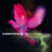Io E La Mia Ombra von Casino Royale