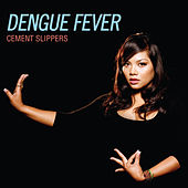 Cement Slippers de Dengue Fever