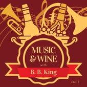 Music & Wine with B.b. King, Vol. 1 by B.B. King
