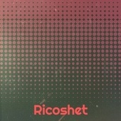 Ricoshet by Various Artists