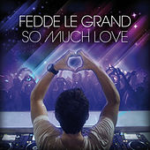 So Much Love von Fedde Le Grand