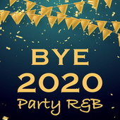 Bye 2020 Party R&B by Various Artists