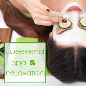 Weekend Spa & Relaxation von Various Artists