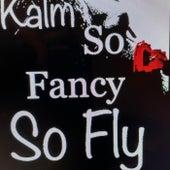 So Fancy So Fly von Fresh Kamp Fam