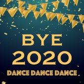 Bye 2020 Dance Dance Dance von Various Artists
