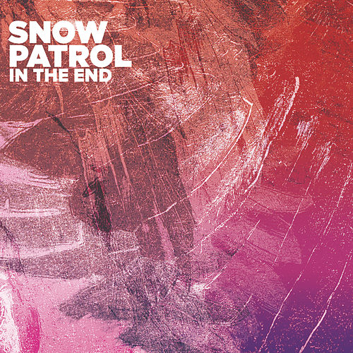 In The End by Snow Patrol