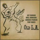 Old L.A. by Jay Farrar