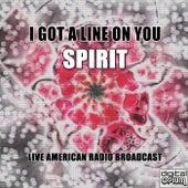 I Got A Line On You (Live) von Spirit