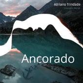 Ancorado de Adriano Trindade