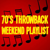 70's Throwback Weekend Playlist by Various Artists