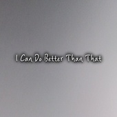 I Can Do Better Than That by Ryan Faure