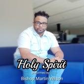 Holy Spirit (Live) de Bishop Martin Wilson