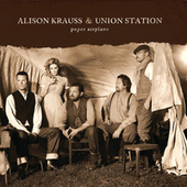 Paper Airplane by Alison Krauss