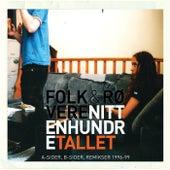 Nittenhundretallet (A-sider, B-sider og remikser 1996-1999) by Folk and Røvere