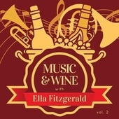 Music & Wine with Ella Fitzgerald, Vol. 2 by Ella Fitzgerald