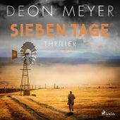 Sieben Tage: Thriller von Deon Meyer