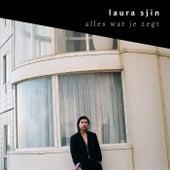alles wat je zegt de Laura Sjin