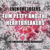 Even The Losers (Live) de Tom Petty