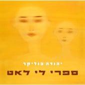 ספרי לי לאט de Yehuda Poliker