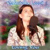 Loving You by Gabriella Lezzi