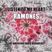 Listen to My Heart (Live) de The Ramones