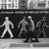Between The Times & The Tides von Lee Ranaldo
